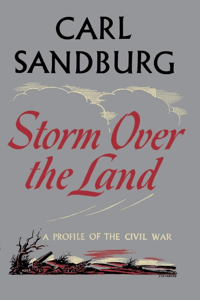 Storm Over the Land: A Profile of the Civil War (Taken Mainly from Abraham Lincoln: The War Years als Taschenbuch