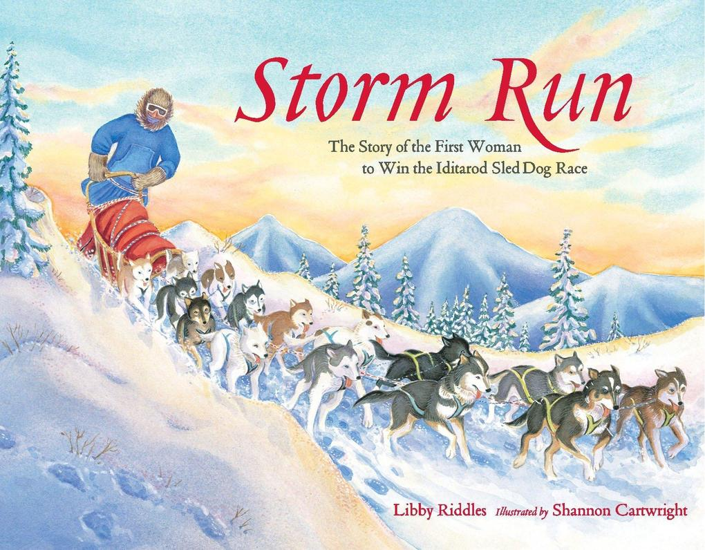 Storm Run: The Story of the First Woman to Win the Iditarod Sled Dog Race als Buch