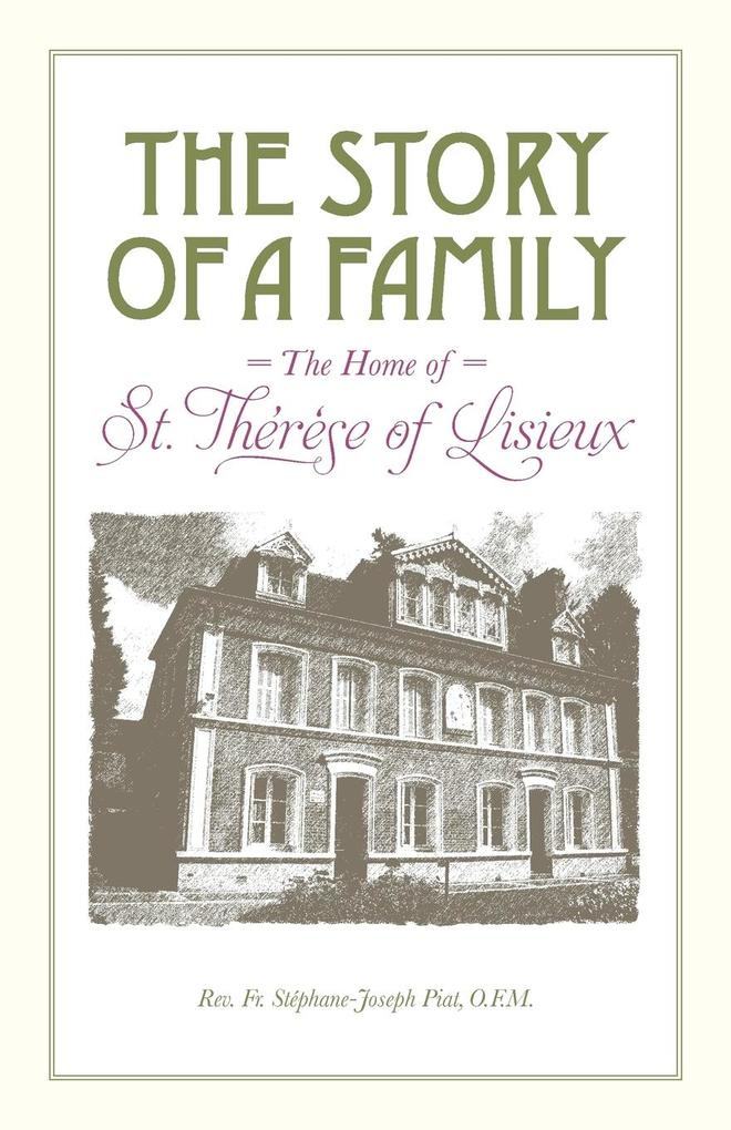 The Story of a Family - The Home of St. Thérèse of Lisieux als Taschenbuch