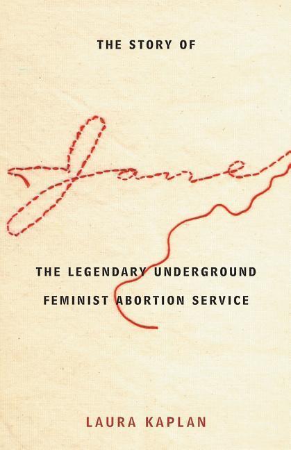 The Story of Jane: The Legendary Underground Feminist Abortion Service als Taschenbuch