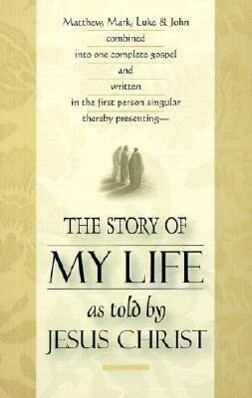 The Story of My Life: As Told by Jesus Christ als Taschenbuch