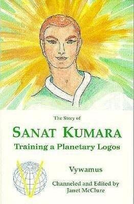 The Story of Sanat Kumara: Training a Planetary Logos als Taschenbuch