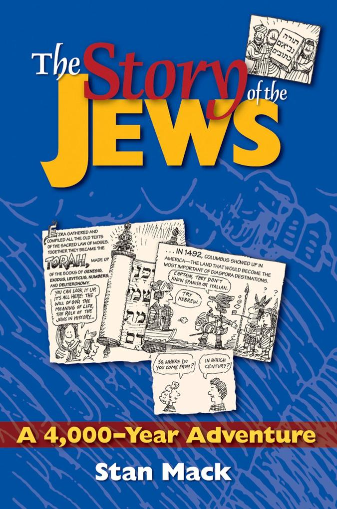 The Story of the Jews: A 4,000-Year Adventure--A Graphic History Book als Taschenbuch
