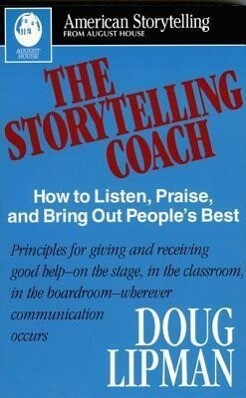 The Storytelling Coach: How to Listen, Praise, and Bring Out People's Best (American Storytelling) als Taschenbuch