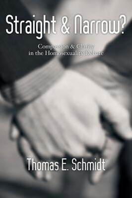 Straight Narrow?: Compassion Clarity in the Homosexuality Debate als Taschenbuch
