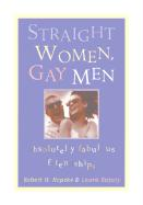 Straight Women, Gay Men: Absolutely Fabulous Friendships! als Taschenbuch