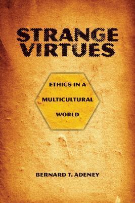 Strange Virtues: Ethics in a Multicultural World als Taschenbuch