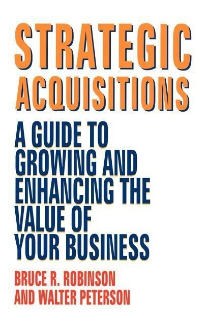 Strategic Acquisitions: A Guide to Growing and Enhancing the Value of Your Business als Buch