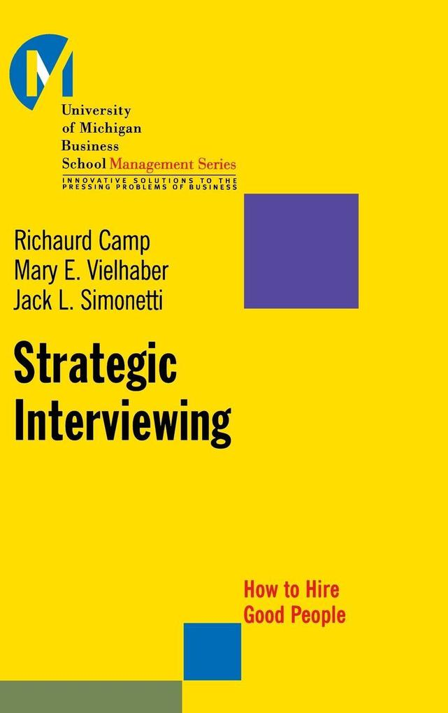 Strategic Interviewing: How to Hire Good People als Buch