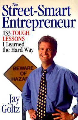 The Street-Smart Entrepreneur: 133 Tough Lessons I Learned the Hard Way als Taschenbuch