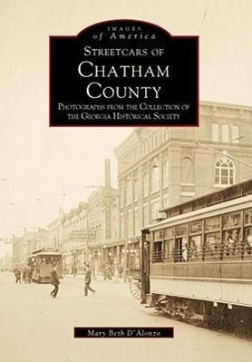 Streetcars of Chatham County:: Photographs from the Collection of the Georgia Historical Society als Taschenbuch