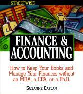 Streetwise Finance & Accounting: How to Keep Your Books and Manage Your Finances Without an MBA, a CPA, or a PH.D. als Taschenbuch