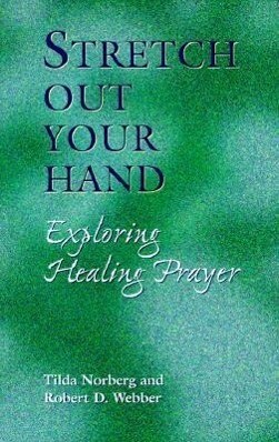 Stretch Out Your Hand: Exploring Healing Prayer als Taschenbuch