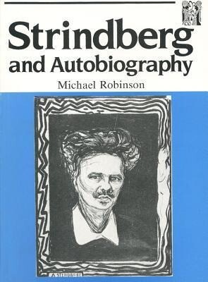 Strindberg and Autobiography: Writing and Reading a Life als Taschenbuch