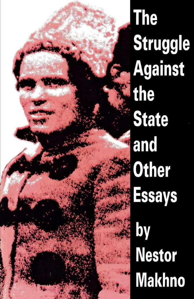 The Struggle Against the State and Other Essays als Taschenbuch