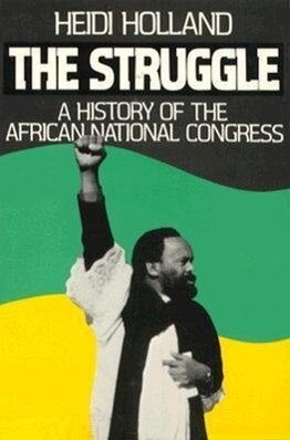 The Struggle, a History of the African National Congress als Taschenbuch