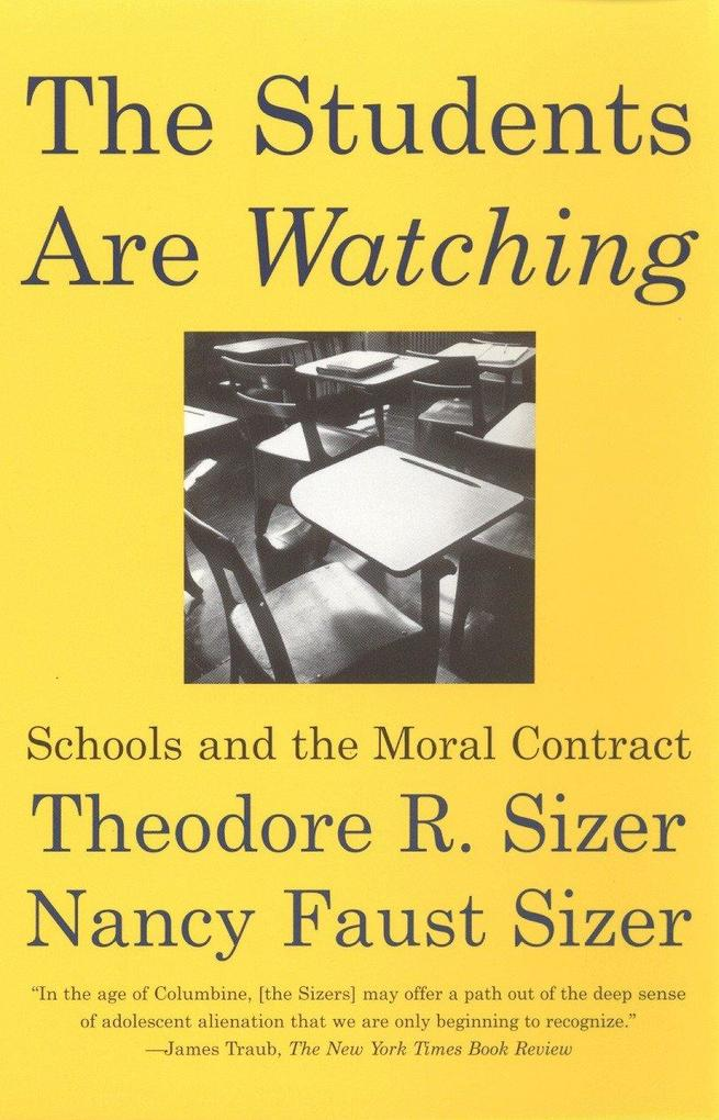 The Students Are Watching: Schools and the Moral Contract als Taschenbuch