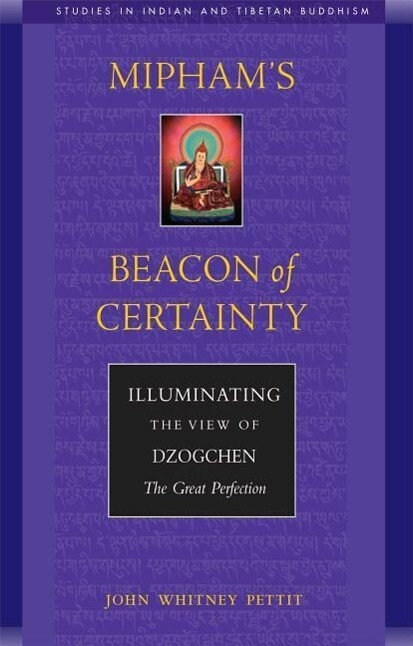 Mipham's Beacon of Certainty: Illuminating the View of Dzogchen, the Great Perfection als Taschenbuch