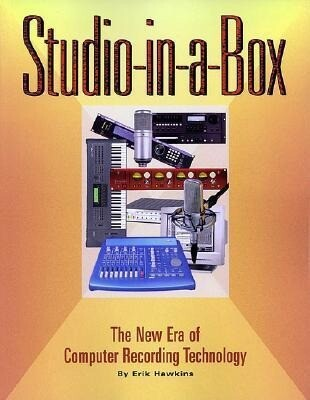 Studio-In-A-Box: The New Era of Computer Recording Technology als Taschenbuch