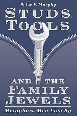 Studs, Tools, & the Family Jewels als Taschenbuch