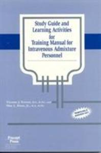 Study Guide and Learning Activities for Training Manual for Intravenous Admixture Personnel als Taschenbuch