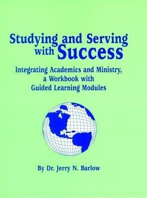 Studying and Serving with Success: Integrating Academics and Ministry, a Workbook als Taschenbuch