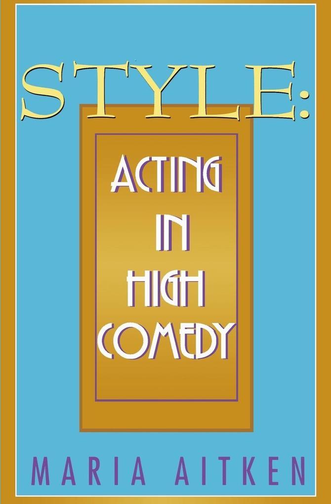 Style: Acting in High Comedy als Taschenbuch