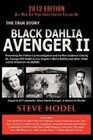 Black Dahlia Avenger II: Presenting the Follow-Up Investigation and Further Evidence Linking Dr. George Hill Hodel to Los Angeles's Black Dahli
