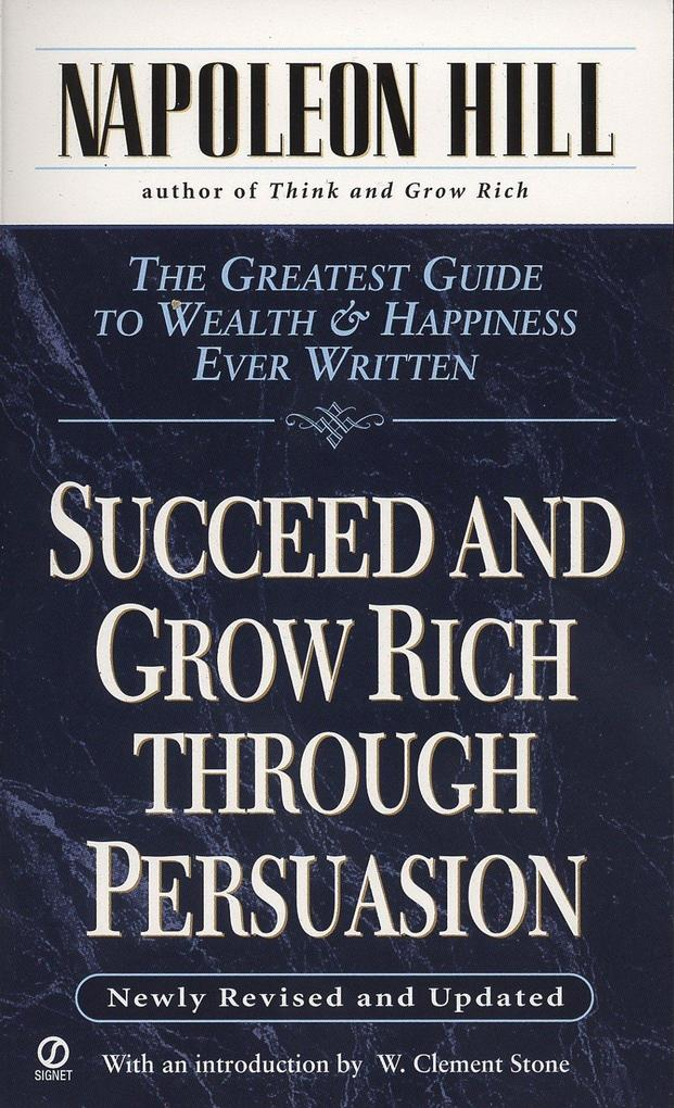 Succeed and Grow Rich Through Persuasion: Revised Edition als Taschenbuch