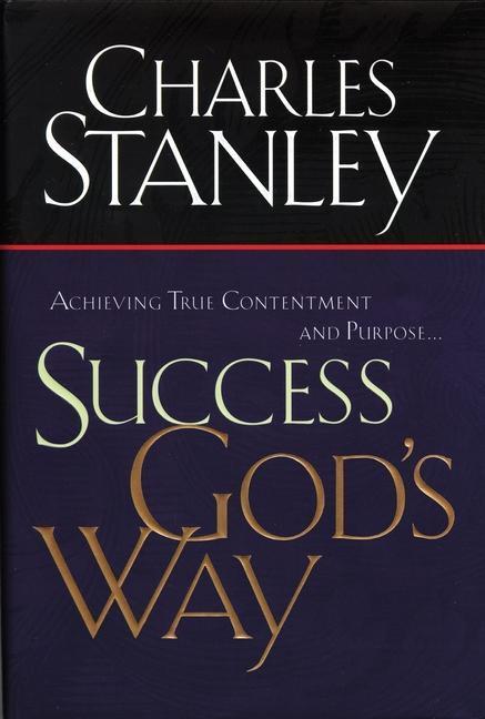 Success God's Way: Achieving True Contentment and Purpose als Taschenbuch