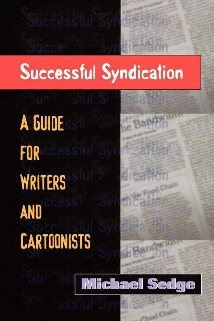 Successful Syndication: A Guide for Writers and Cartoonists a Guide for Writers and Cartoonists als Taschenbuch