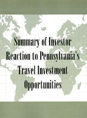 Summary of Investor Reaction to Pennsylvania's Travel Investment Opportunities als Taschenbuch
