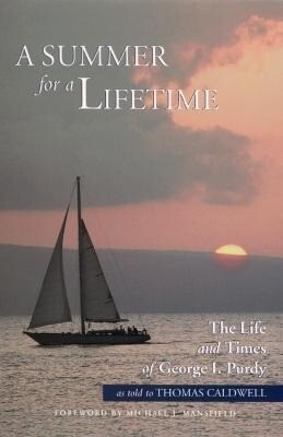 A Summer for a Lifetime: The Life and Times of George I Purdy as Told to Thomas Caldwell als Buch