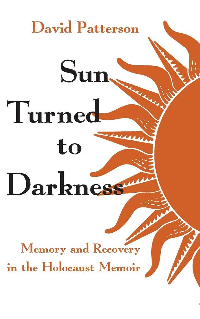 Sun Turned to Darkness: Memory and Recovery in the Holocaust Memoir als Buch