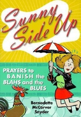 Sunny Side Up: Prayers to Banish the Blahs and the Blues als Taschenbuch