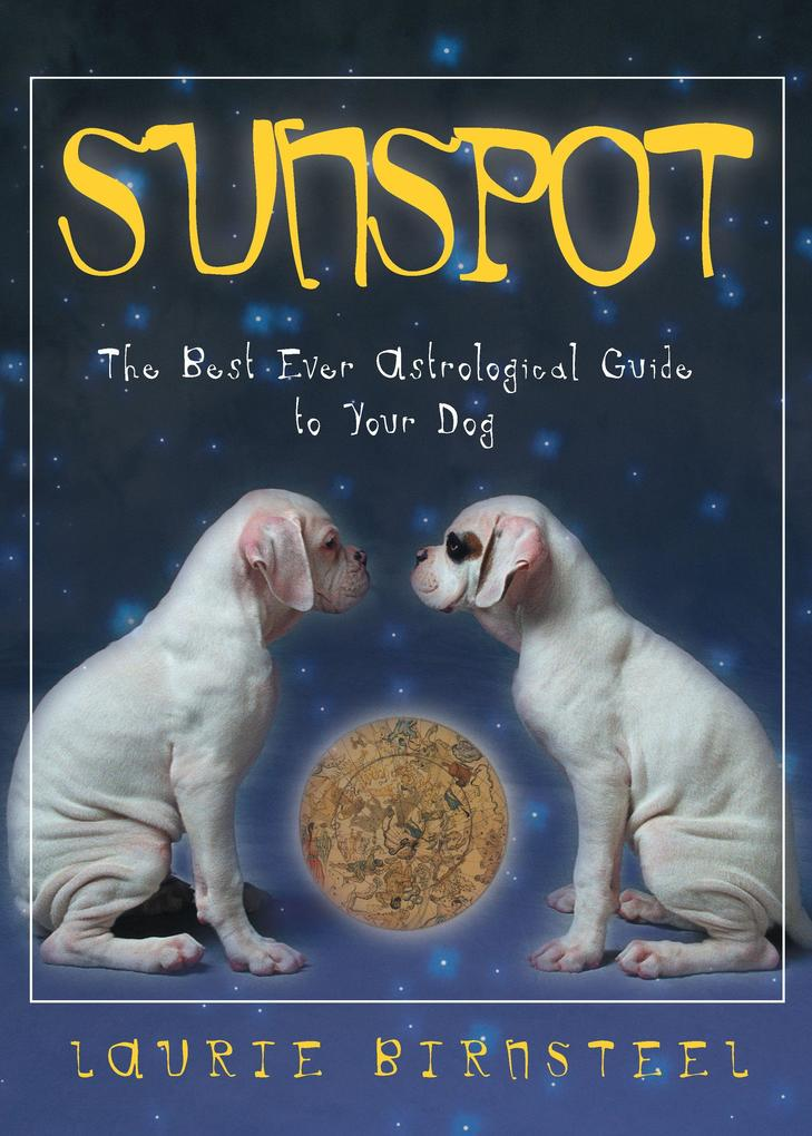 Sunspot: The Best Ever Astrological Guide to Your Dog als Taschenbuch
