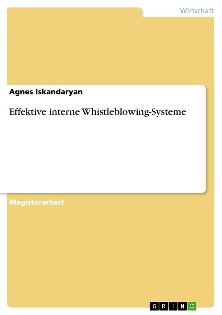 Effektive interne Whistleblowing-Systeme als eBook von Agnes Iskandaryan - GRIN Verlag