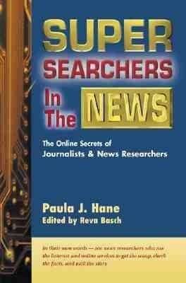 Super Searchers in the News: The Online Secrets of Journalists & News Researchers als Taschenbuch