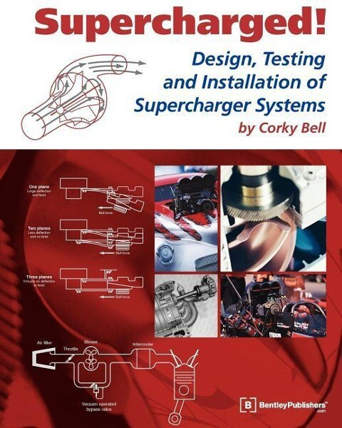 Supercharged! Design, Testing and Installation of Supercharger Systems als Taschenbuch