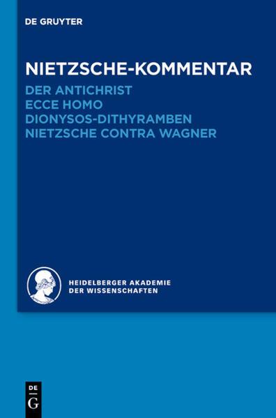 """Nietzsche-Kommentar: """"Der Antichrist"""", """"Ecce homo"""", """"Dionysos-Dithyramben"""" und """"Nietzsche contra Wagner"""" als Buch"""