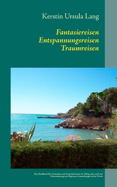 Fantasiereisen Entspannungsreisen Traumreisen als Buch von Kerstin Ursula Lang