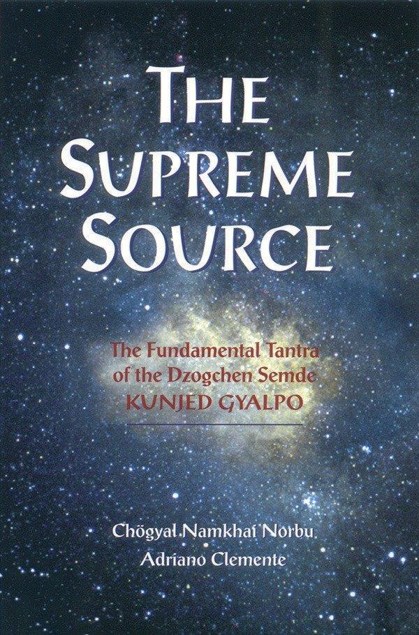 The Supreme Source: The Fundamental Tantra of Dzogchen Semde Kunjed Gyalpo als Taschenbuch