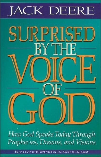 Surprised by the Voice of God: How God Speaks Today Through Prophecies, Dreams, and Visions als Taschenbuch