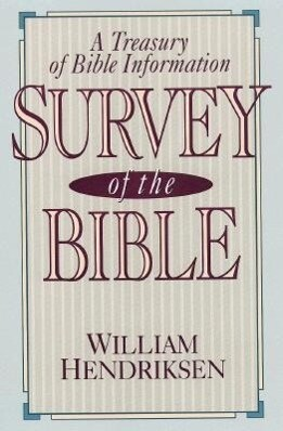 Survey of the Bible: A Treasury of Bible Information als Taschenbuch