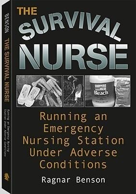 Survival Nurse: Running an Emergency Nursing Station Under Adverse Conditions als Taschenbuch