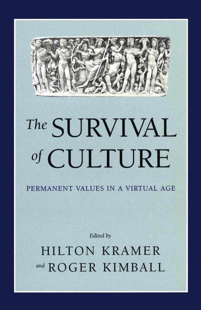 The Survival of Culture: Permanent Values in a Virtual Age als Taschenbuch