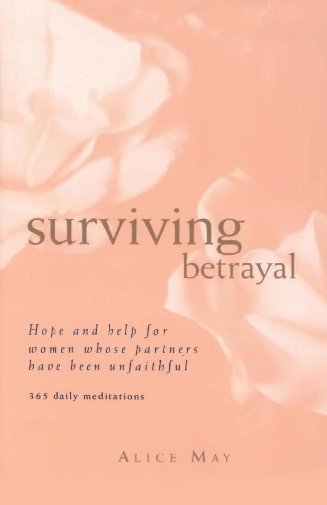 Surviving Betrayal: Hope and Help for Women Whose Partners Have Been Unfaithful * 365 Daily Meditations als Taschenbuch