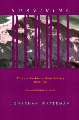 Surviving Denali: A Study of Accidents on Mount McKinley, 1903-1990 als Taschenbuch