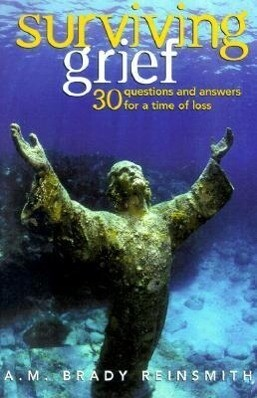 Surviving Grief: 30 Questions and Answers for a Time of Loss als Taschenbuch