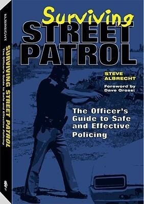 Surviving Street Patrol: The Officer's Guide to Safe and Effective Policing als Taschenbuch